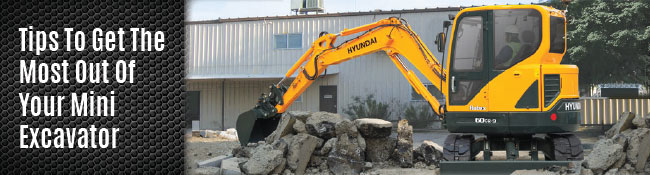Tips to help you get the most out of your mini excavator