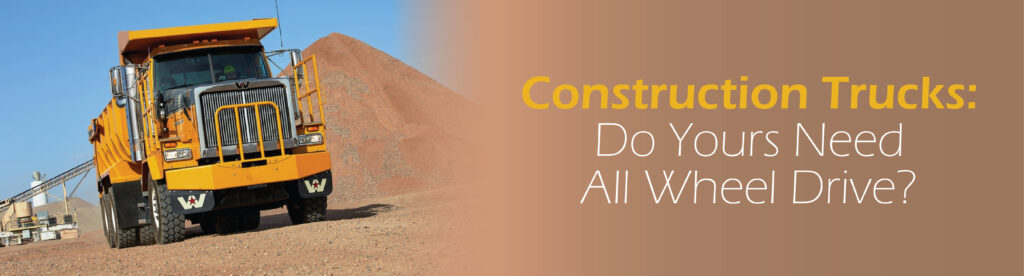 Construction Trucks: Do Yours Need All Wheel Drive? | Tracey Road Equipment